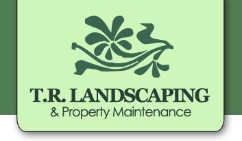 T.R. LANDSCAPING & Property Maintenance